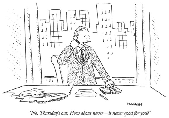 Image: http://www.newyorker.com/online/blogs/cartoonists/2014/03/the-story-of-how-about-never.html